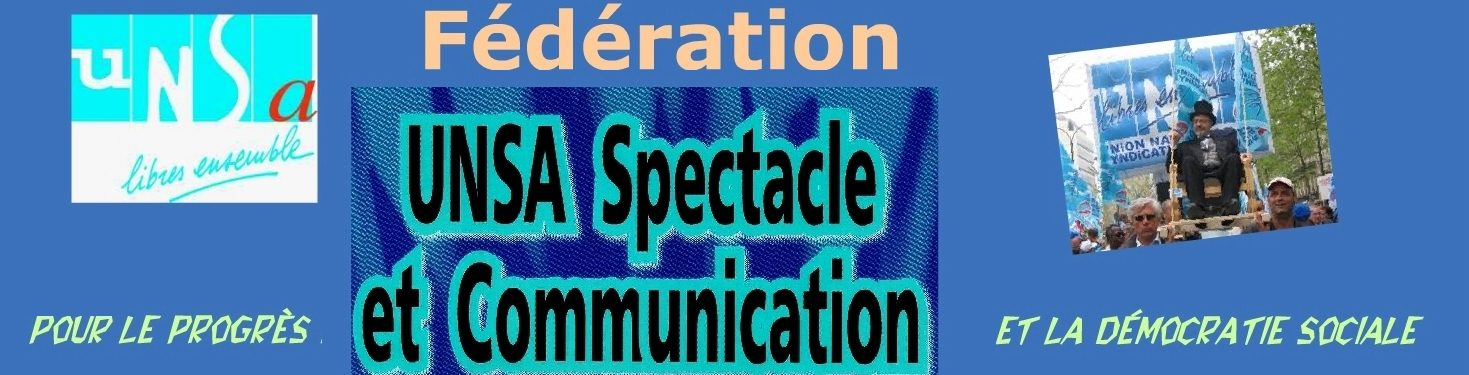 FEDERATION UNSA SPECTACLE ET COMMUNICATION